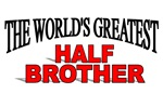 The World's Greatest Half Brother