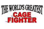 The World's Greatest Cage Fighter