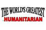 The World's Greatest Humanitarian