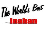 The World's Best Inahan