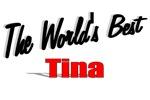 The World's Best Tina