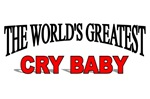 The World's Greatest Cry Baby