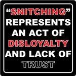 """""""SNITCHING"""" represents an act of disloyalty."""