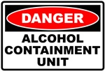 Alcohol Containment Unit