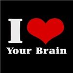 I love (heart) your brain