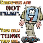 Computers Only Think They Are Intelligent