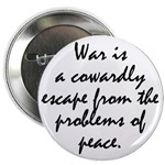 War is a Cowardly Escape from the Problems of Peac