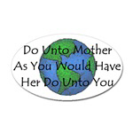 Do Unto Mother As You Would Have Her Do Unto You