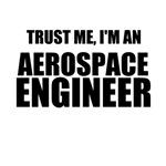 Trust Me, I'm An Aerospace Engineer