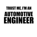 Trust Me, I'm An Automotive Engineer