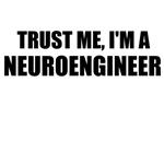Trust Me, I'm A Neuroengineer