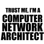 Trust Me, I'm A Computer Network Architect