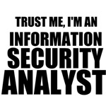 Trust Me, I'm An Information Security Analyst