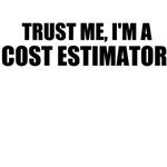 Trust Me, I'm A Cost Estimator
