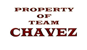 Property of team Chavez