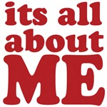 Its all about me t shirt