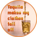Tequila Makes My Clothes Fall Off
