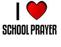 I LOVE SCHOOL PRAYER