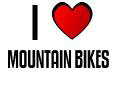 I LOVE MOUNTAIN BIKES