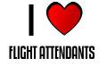 I LOVE FLIGHT ATTENDANTS