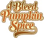 I Bleed Pumpkin Spice
