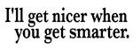 Nicer Smarter