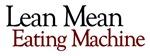 Lean Mean Eating Machine