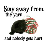 Stay Away From The Yarn