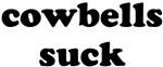 cowbells suck