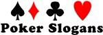 Poker Slogans