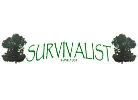 Survivalist (I have a job)