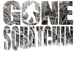 Gone Squatchin *Special Edition Gifts* 3