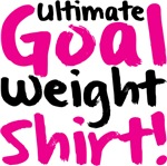 My Ultimate Goal Weight Shirt