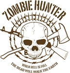 Zombie Hunter t-shirt.  When Hell is full, the dead will walk the earth.  Be ready.   Be prepared.