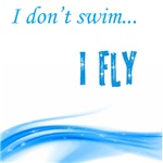 I don't swim... I Fly