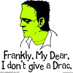 Frankly, My Dear, I Don't Give a Drac