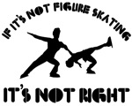 If it's not figure skating it's not right