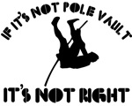 If it's not pole vault it's not right