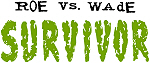 Roe vs. Wade - Survivor
