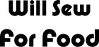 Will Sew For Food