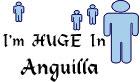 I'm Huge In Anguilla