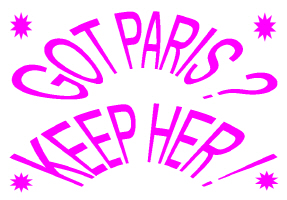 HUMOR/GOT PARIS-KEEP HER