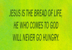 RELIGION/JESUS IS THE BREAD OF LIFE