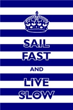 Sail Fast And Live Slow