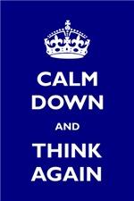 Calm Down And Think Again