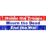Honor The Troops, Mourn The Dead, End The War