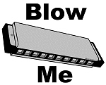 Harmonica Blow Me