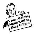 Video Games Makes Killing Easy & Fun