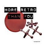 More Retro Than You (jacks)