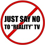Just Say No To Reality TV